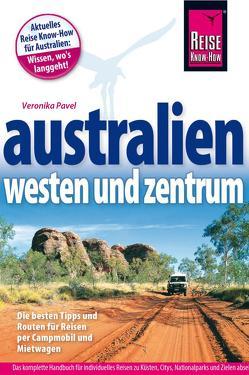 Reise Know-How Reiseführer Australien – Westen und Zentrum von Pavel,  Veronika
