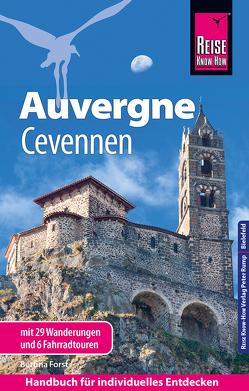 Reise Know-How Reiseführer Auvergne, Cevennen mit 29 Wanderungen und 6 Fahrradtouren von Forst,  Bettina