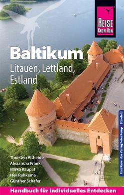 Reise Know-How Reiseführer Baltikum: Litauen, Lettland, Estland von Altheide,  Thorsten, Frank,  Alexandra, Kaupat,  Mirko, Rahkema,  Heli, Schäfer,  Günther