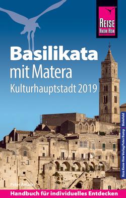 Reise Know-How Reiseführer Basilikata mit Matera (Kulturhauptstadt 2019) von Amann,  Peter
