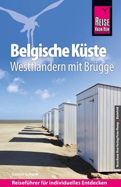 Reise Know-How Reiseführer Belgische Küste – Westflandern mit Brügge von Schenk,  Günter