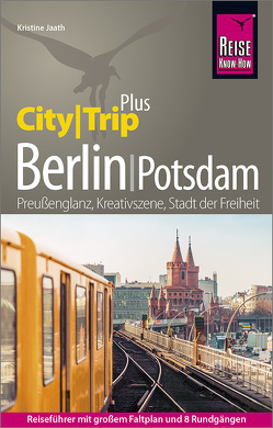 Reise Know-How Reiseführer Berlin mit Potsdam (CityTrip PLUS) von Jaath,  Kristine