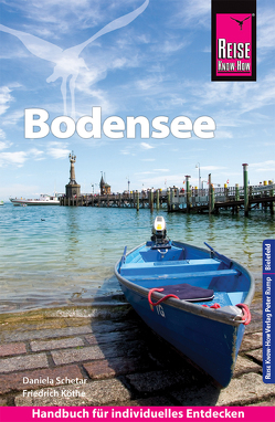 Reise Know-How Reiseführer Bodensee von Köthe,  Friedrich, Schetar,  Daniela