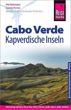 Reise Know-How Reiseführer Cabo Verde – Kapverdische Inseln von Fortes,  Lucete, Reitmaier,  Pitt