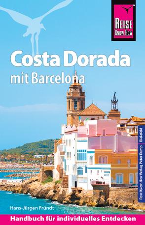 Reise Know-How Reiseführer Costa Dorada (Daurada) mit Barcelona von Fründt,  Hans-Jürgen