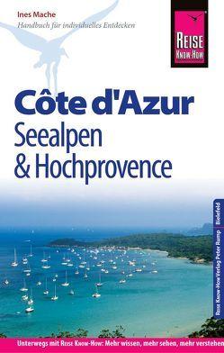 Reise Know-How Reiseführer Côte d'Azur, Seealpen und Hochprovence von Mache,  Ines