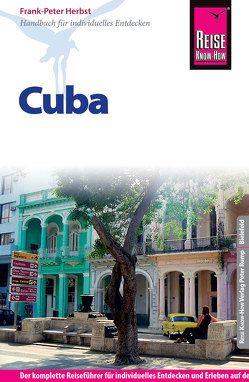 Reise Know-How Reiseführer Cuba von Herbst,  Frank-Peter