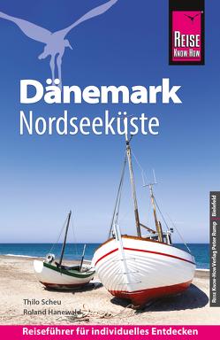 Reise Know-How Reiseführer Dänemark – Nordseeküste von Hanewald,  Roland, Scheu,  Thilo