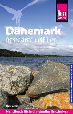 Reise Know-How Reiseführer Dänemark – Ostseeküste und Fünen von Scheu,  Thilo