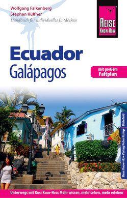 Reise Know-How Reiseführer Ecuador, Galápagos von Falkenberg,  Wolfgang