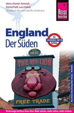 Reise Know-How Reiseführer England – der Süden (mit London) von Fieß,  Astrid, Kabel,  Lars, Semsek,  Hans Günter