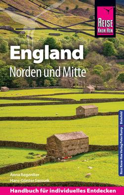 Reise Know-How Reiseführer England – Norden und Mitte von Regeniter,  Anna, Semsek,  Hans Günter