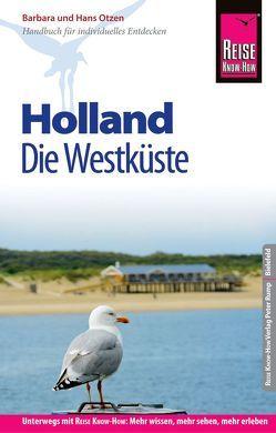 Reise Know-How Reiseführer Holland – Die Westküste mit Amsterdam, Den Haag und Rotterdam von Otzen,  Barbara, Otzen,  Hans