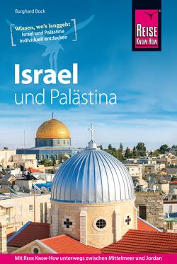 Reise Know-How Reiseführer Israel und Palästina von Bock,  Burghard