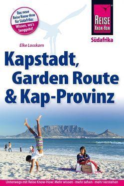 Reise Know-How Reiseführer Kapstadt, Garden Route und Kap-Provinz von Losskarn,  Dieter, Losskarn,  Elke