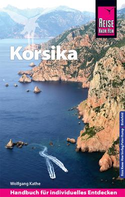 Reise Know-How Reiseführer Korsika – mit ausführlich beschriebenen Wanderungen – von Kathe,  Wolfgang