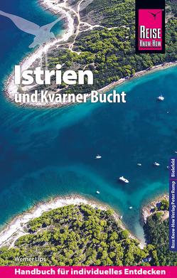 Reise Know-How Reiseführer Kroatien: Istrien und Kvarner Bucht von Lips,  Werner