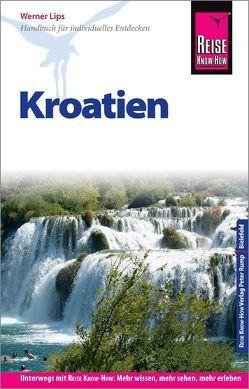 Reise Know-How Reiseführer Kroatien von Lips,  Werner
