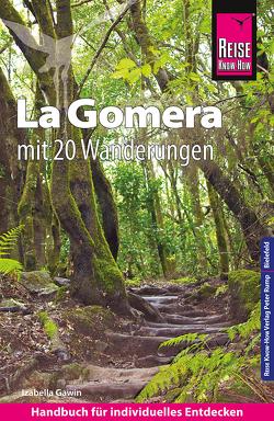 Reise Know-How Reiseführer La Gomera mit 20 Wanderungen und Faltplan von Gawin,  Izabella