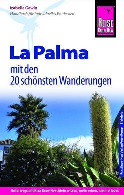 Reise Know-How Reiseführer La Palma mit 20 Wanderungen und Karte zum Herausnehmen von Gawin,  Izabella