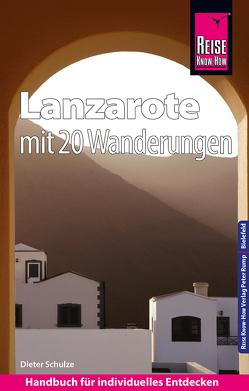 Reise Know-How Reiseführer Lanzarote mit 20 Wanderungen und Faltplan von Schulze,  Dieter
