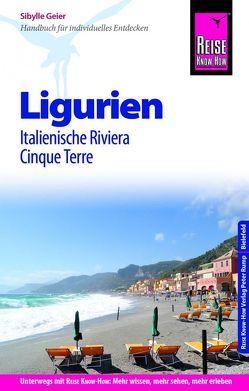 Reise Know-How Reiseführer Ligurien, Italienische Riviera, Cinque Terre von Geier,  Sibylle