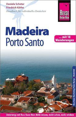 Reise Know-How Reiseführer Madeira und Porto Santo Mit 18 Wanderungen von Köthe,  Friedrich, Schetar,  Daniela