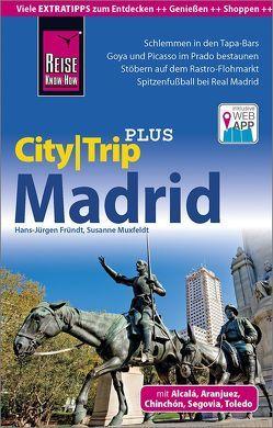 Reise Know-How Reiseführer Madrid (CityTrip PLUS) von Fründt,  Hans-Jürgen, Muxfeldt,  Susanne
