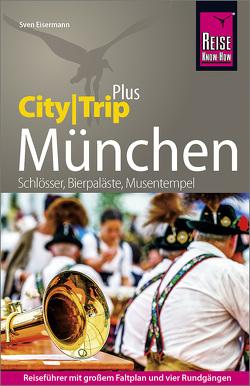 Reise Know-How Reiseführer München (CityTrip PLUS) von Eisermann,  Sven