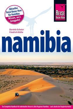 Reise Know-How Reiseführer Namibia von Köthe,  Friedrich, Schetar,  Daniela