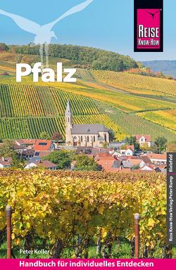 Reise Know-How Reiseführer Pfalz von Koller,  Peter