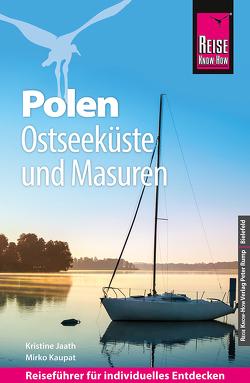 Reise Know-How Reiseführer Polen – Ostseeküste und Masuren von Jaath,  Kristine, Kaupat,  Mirko
