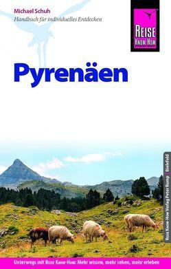 Reise Know-How Reiseführer Pyrenäen von Schuh,  Michael