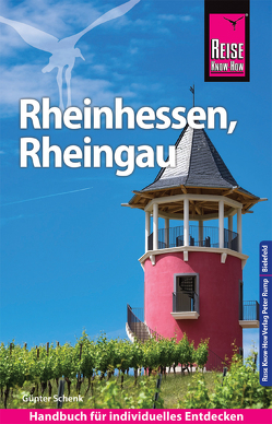 Reise Know-How Reiseführer Rheinhessen, Rheingau von Schenk,  Günter