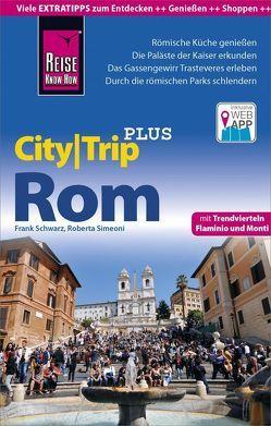 Reise Know-How Reiseführer Rom (CityTrip PLUS) von Schwarz,  Frank, Simeoni,  Roberta