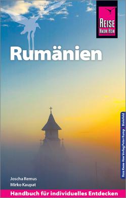 Reise Know-How Reiseführer Rumänien von Kaupat,  Mirko, Remus,  Joscha