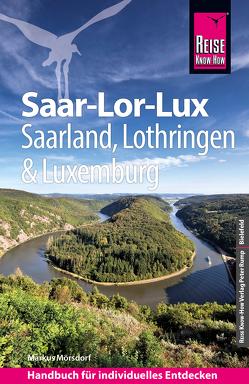 Reise Know-How Reiseführer Saar-Lor-Lux (Dreiländereck Saarland, Lothringen, Luxemburg) von Mörsdorf,  Markus