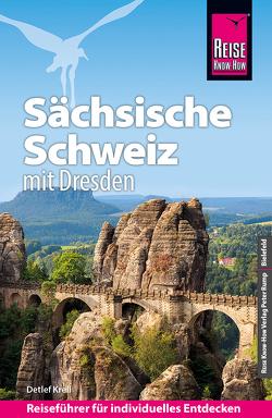 Reise Know-How Reiseführer Sächsische Schweiz (mit Stadtführer Dresden) von Krell,  Detlef