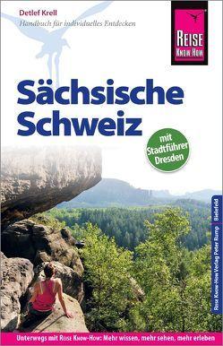 Reise Know-How Reiseführer Sächsische Schweiz mit Stadtführer Dresden von Krell,  Detlef