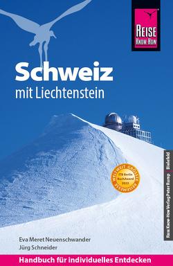 Reise Know-How Reiseführer Schweiz mit Liechtenstein von Neuenschwander,  Eva Meret, Schneider,  Jürg