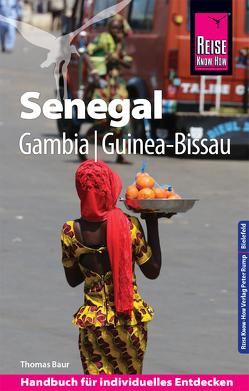 Reise Know-How Reiseführer Senegal, Gambia und Guinea-Bissau von Baur,  Thomas