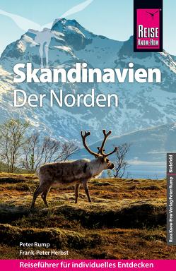 Reise Know-How Reiseführer Skandinavien – der Norden (durch Finnland, Schweden und Norwegen zum Nordkap) von Herbst,  Frank-Peter, Peter,  Rump
