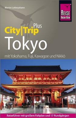 Reise Know-How Reiseführer Tokyo (CityTrip PLUS) von Lutterjohann,  Martin