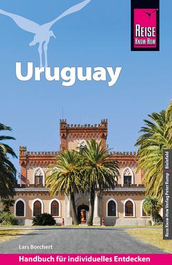 Reise Know-How Reiseführer Uruguay von Borchert,  Lars