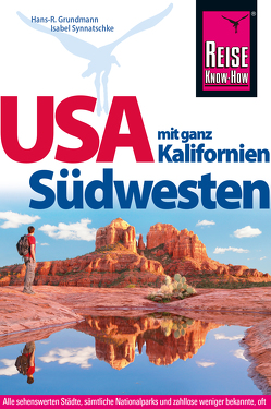 Reise Know-How Reiseführer USA Südwesten mit ganz Kalifornien von Grundmann,  Hans R, Synnatschke,  Isabel
