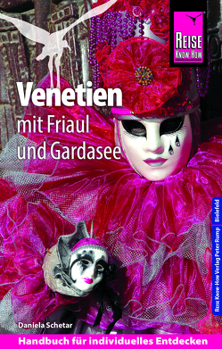 Reise Know-How Reiseführer Venetien mit Friaul und Gardasee von Köthe,  Friedrich, Schetar,  Daniela