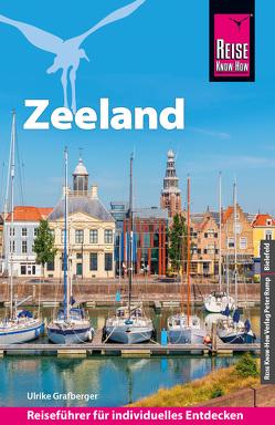 Reise Know-How Reiseführer Zeeland mit Extra-Tipps für Kinder von Grafberger,  Ulrike