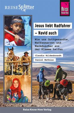 Reise Know-How ReiseSplitter Jesus liebt Radfahrer – Navid auch von Hildenbrandt,  Claudia, Mathias,  Daniel