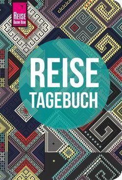Reise Know-How Reisetagebuch – Muster aus aller Welt von Feldmann,  Franziska, Urban-Rump,  Gunda