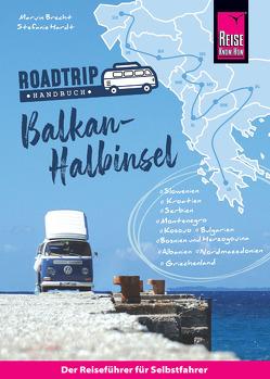Reise Know-How Roadtrip Handbuch Balkan-Halbinsel von Deutschland bis Albanien mit dem Bulli von Brecht,  Marvin, Hardt,  Stefanie